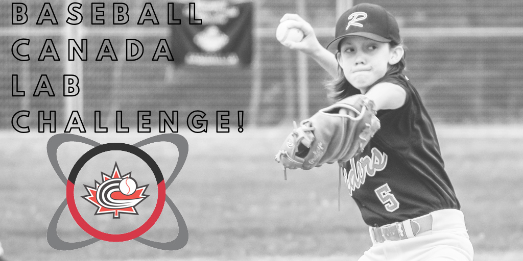 REGISTER TODAY! Baseball Canada Lab Challenge