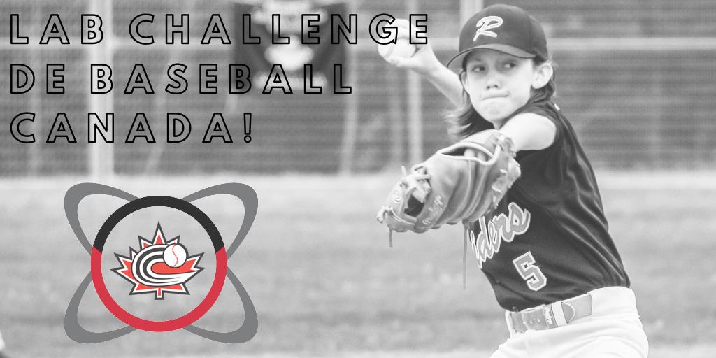 INSCRIVEZ-VOUS AUJOURD'HUI! Lab Challenge de Baseball Canada