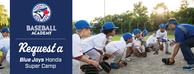 Request a 2016 Toronto Blue Jays Honda Super Camp!